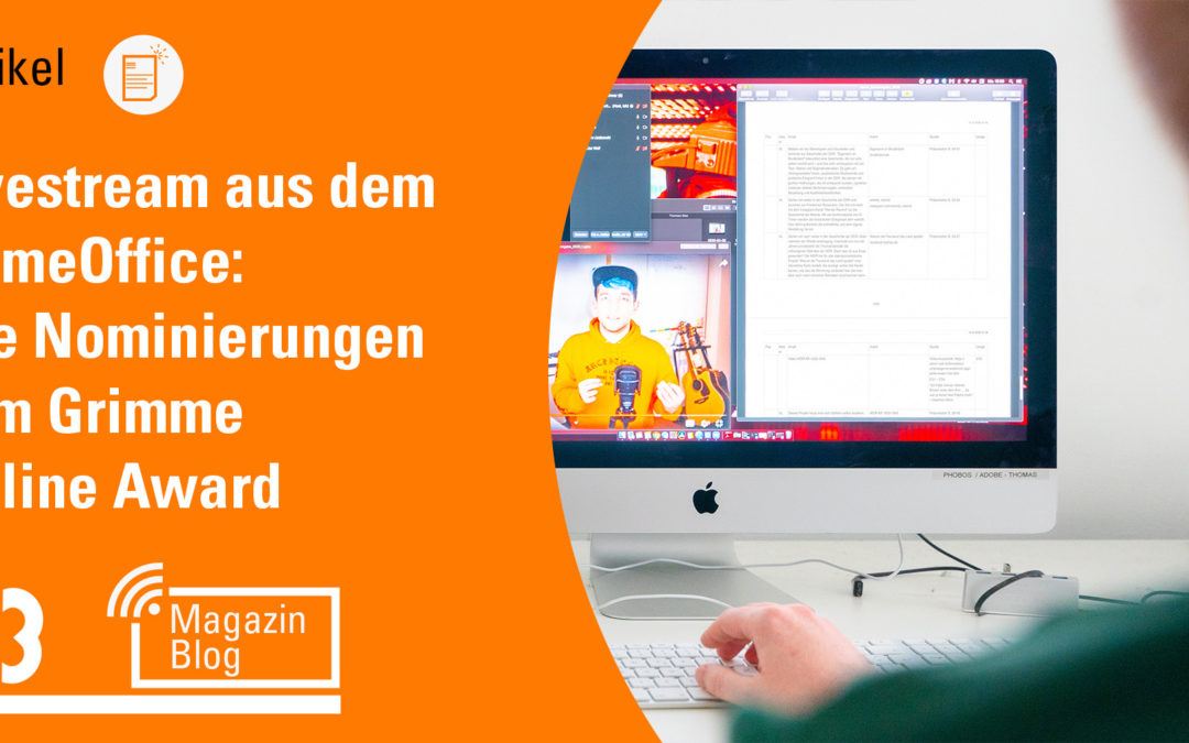 Livestream aus dem HomeOffice: Die Nominierungen zum Grimme Online Award