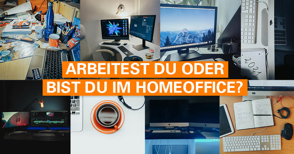 Arbeitest du oder bist du im Home Office?